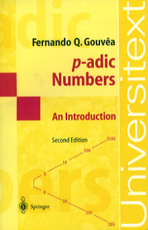 Fernando q gouvas home page p adic numbers the corrected third printing of the second edition of my book p adic numbers an introduction came out in mid 2003 fandeluxe Image collections